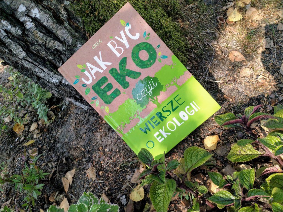 Jak być eko, czyli wiersze o ekologii