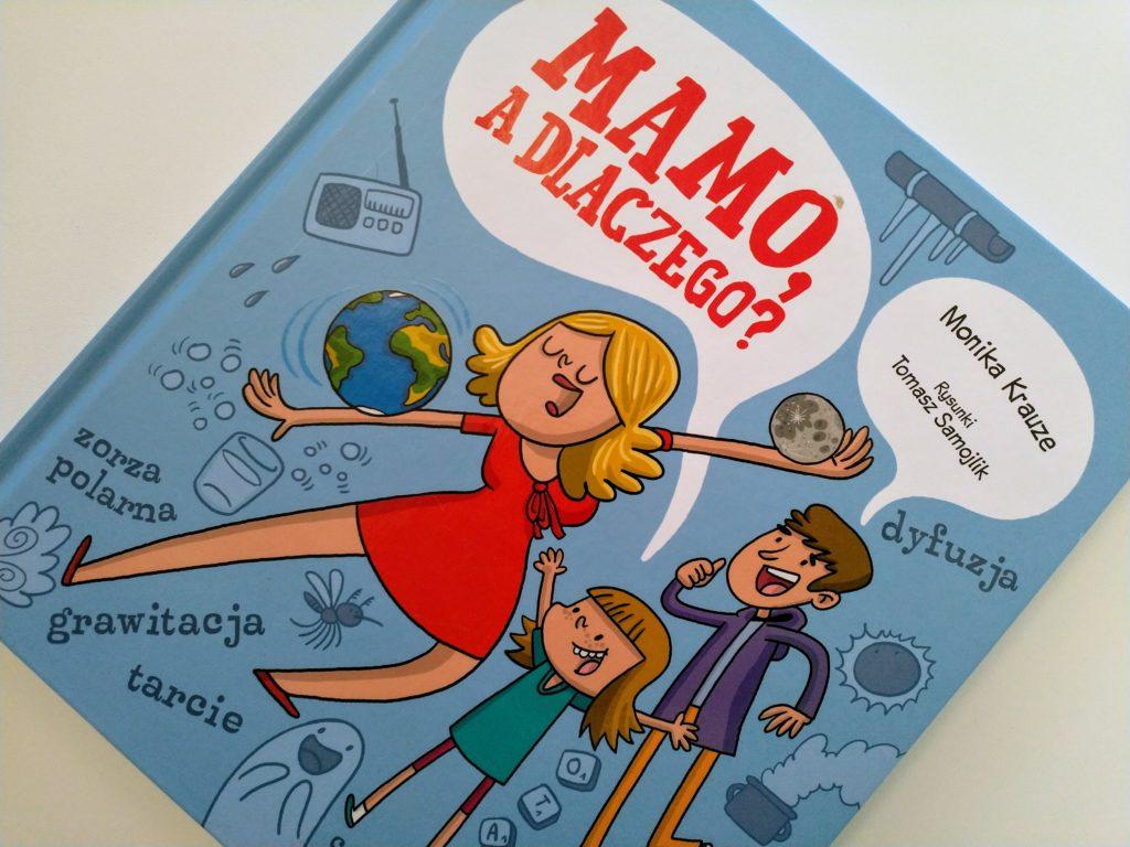 Mamo, a dlaczego? - Książki dla dzieci ciekawych świata