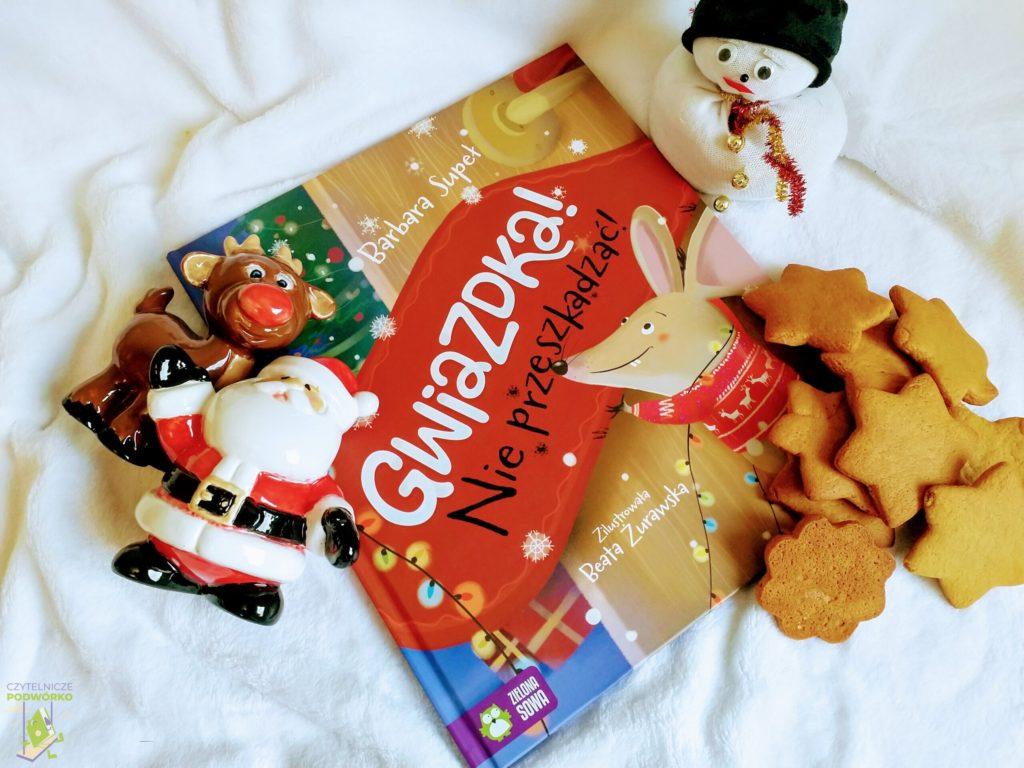 Gwiazdka! Nie przeszkadzać! - najlepsze świąteczne książki dla dzieci