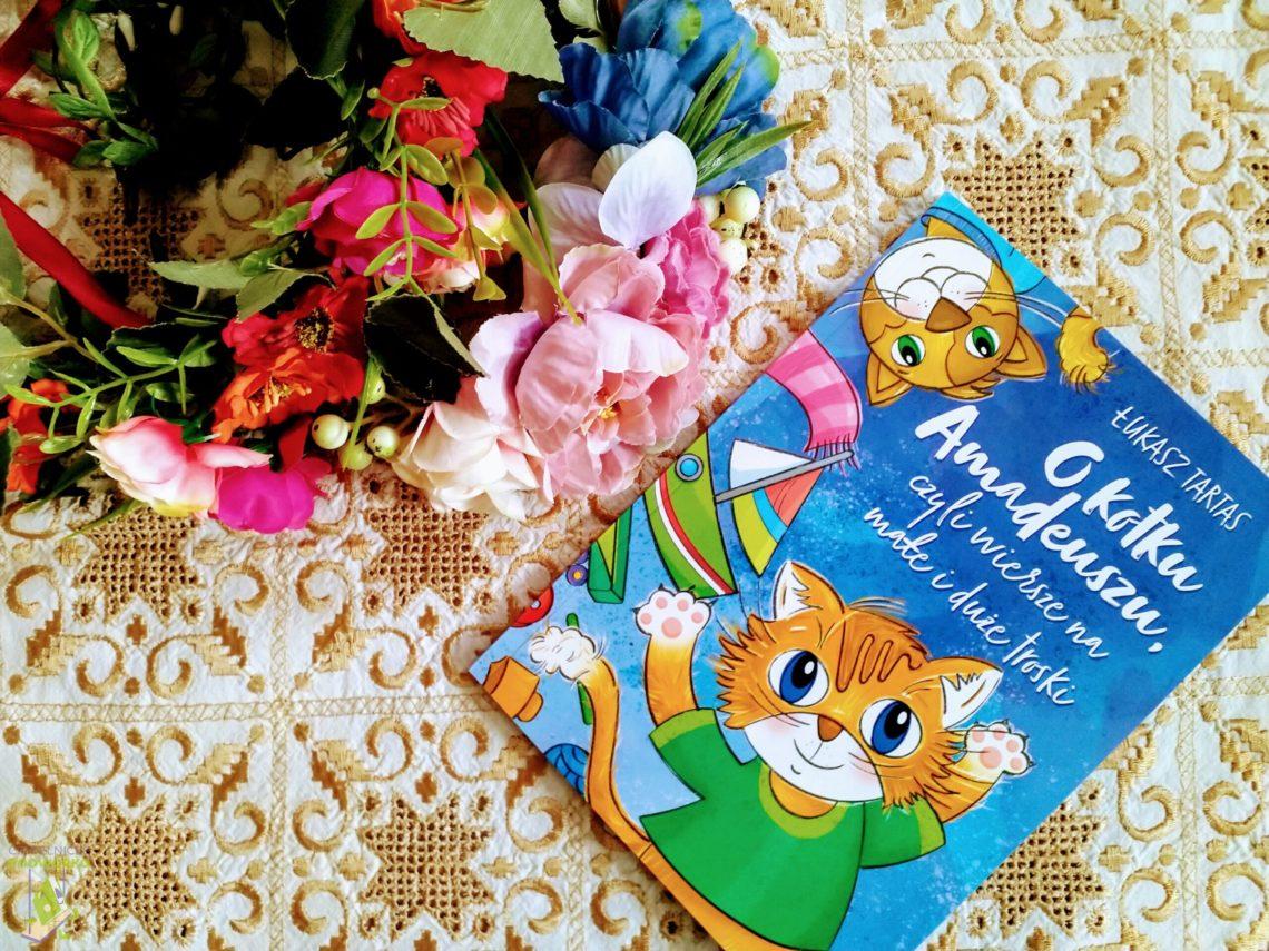 O kotku Amadeuszu, czyli wiersze na małe i duże troski
